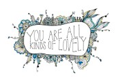 You Are All Kinds of Lovely